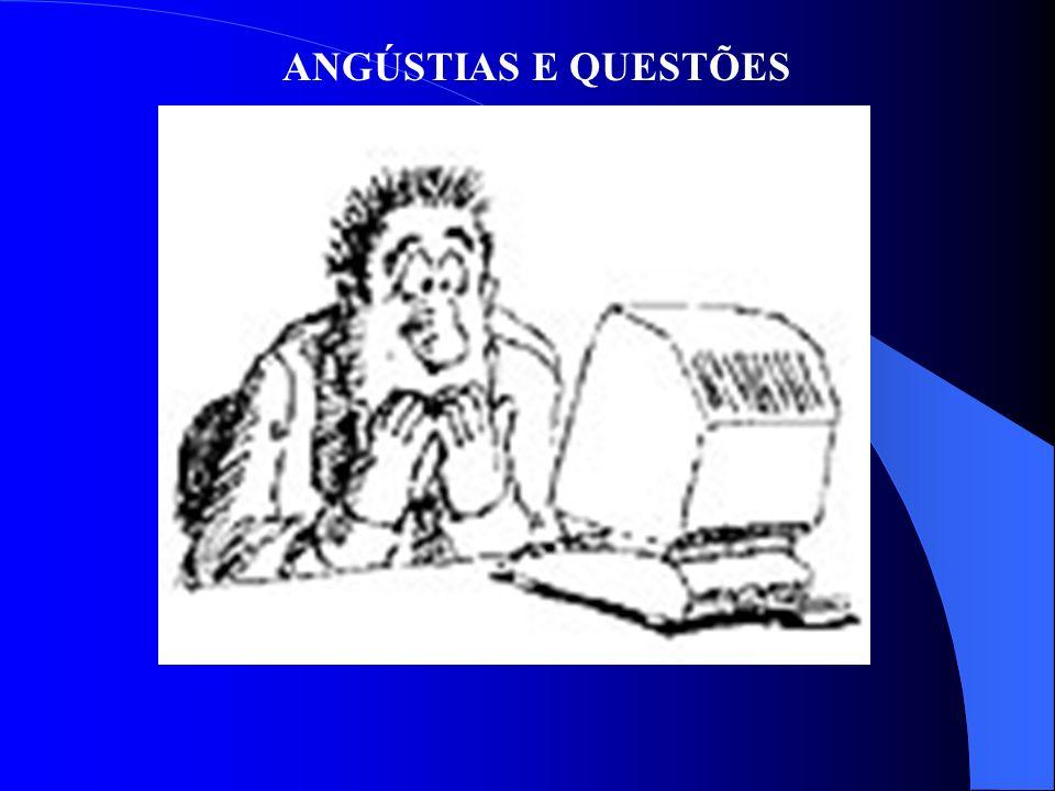 ANGÚSTIAS E QUESTÕES