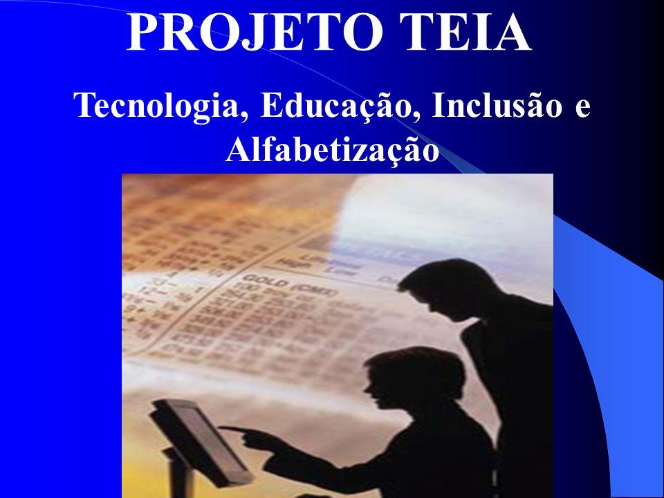 PROJETO TEIA Tecnologia, Educação, Inclusão e Alfabetização