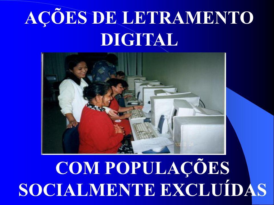 AÇÕES DE LETRAMENTO DIGITAL COM POPULAÇÕES SOCIALMENTE EXCLUÍDAS