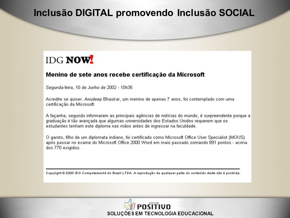 SOLUÇÕES EM TECNOLOGIA EDUCACIONAL Inclusão DIGITAL promovendo Inclusão SOCIAL