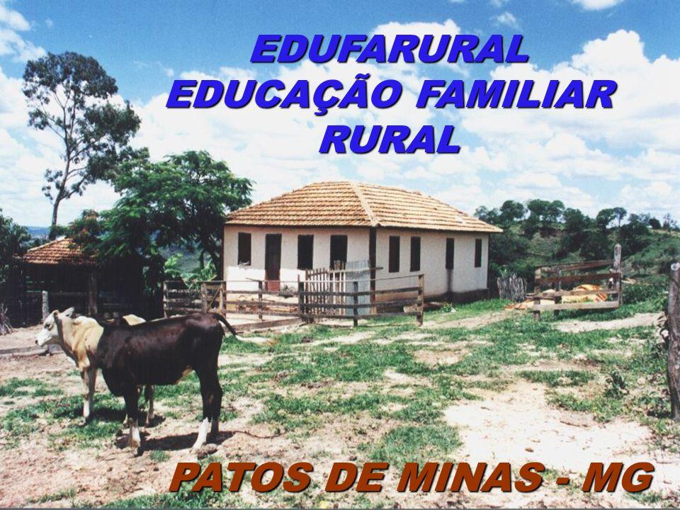 EDUFARURAL EDUCAÇÃO FAMILIAR RURAL PATOS DE MINAS - MG