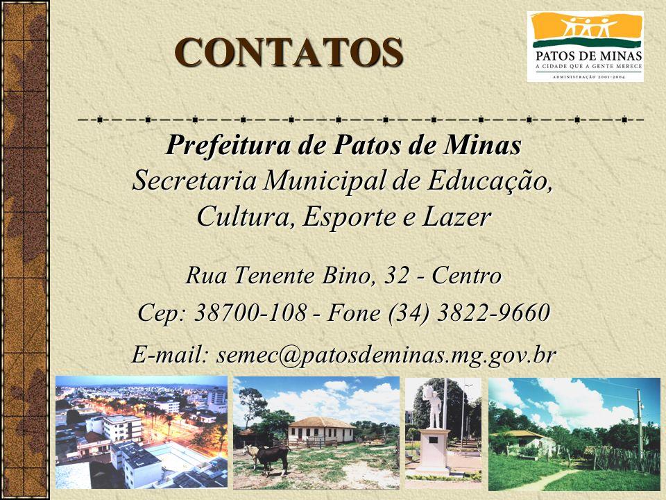 Prefeitura de Patos de Minas Secretaria Municipal de Educação, Cultura, Esporte e Lazer Rua Tenente Bino, 32 - Centro Cep: 38700-108 - Fone (34) 3822-
