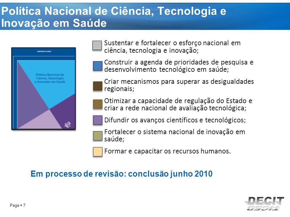 Page 28 Rede Brasileira de Pesquisa Sobre o Câncer R$ 5.380.000,00 oriundos do CT-Saúde e do Decit/SCTIE/MS Objetivo principal: coordenar ações para o desenvolvimento e unificação da pesquisa em câncer no Brasil.