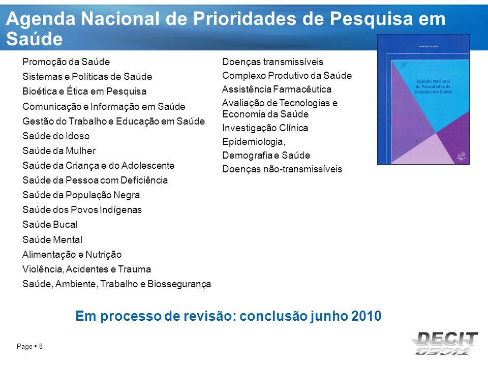 Page 9 Marcos na Gestão Assinatura do Termo de Cooperação e Assistência Técnica entre o Ministério da Saúde e o Ministério da Ciência e Tecnologia 2007 - 2012