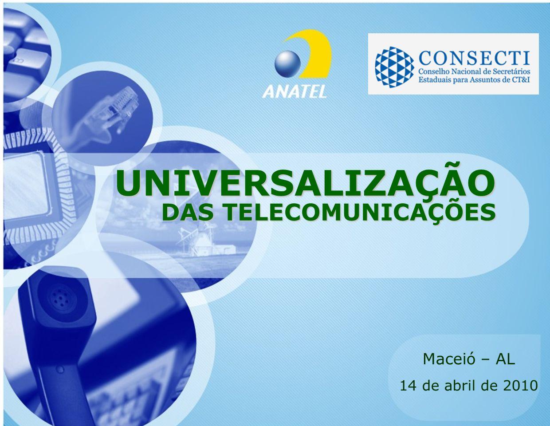 UNIVERSALIZAÇÃO DAS TELECOMUNICAÇÕES Maceió – AL 14 de abril de 2010
