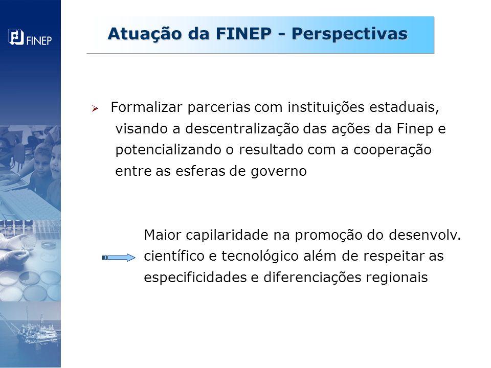 Formalizar parcerias com instituições estaduais, visando a descentralização das ações da Finep e potencializando o resultado com a cooperação entre as