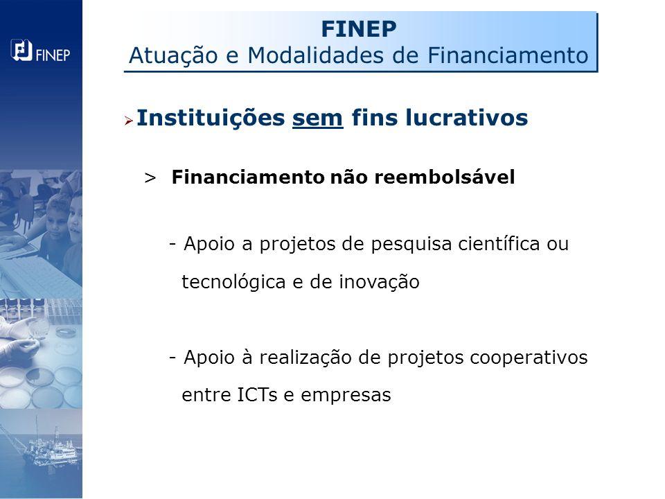 Instituições sem fins lucrativos > Financiamento não reembolsável - Apoio a projetos de pesquisa científica ou tecnológica e de inovação - Apoio à rea