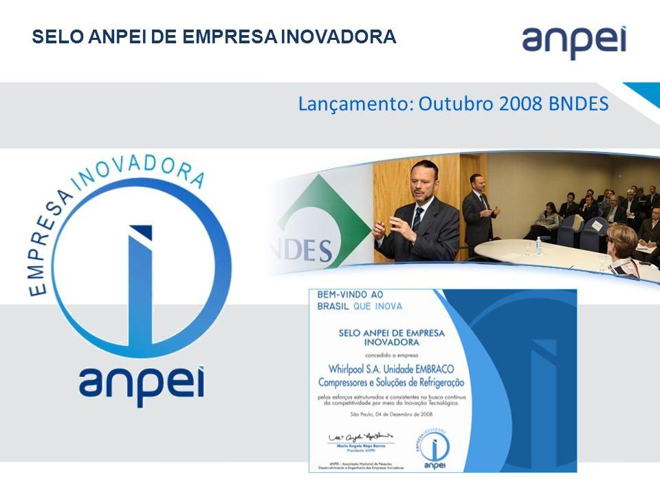 Lançamento: Outubro 2008 BNDES SELO ANPEI DE EMPRESA INOVADORA