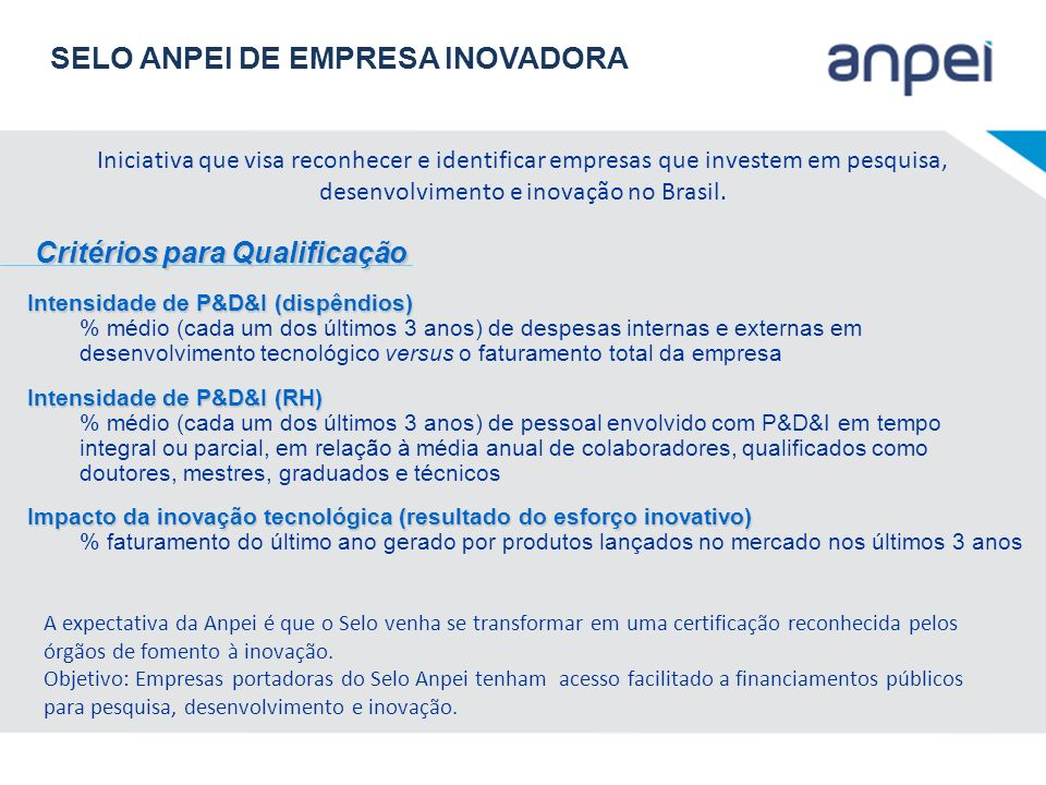 Iniciativa que visa reconhecer e identificar empresas que investem em pesquisa, desenvolvimento e inovação no Brasil. Intensidade de P&D&I (dispêndios