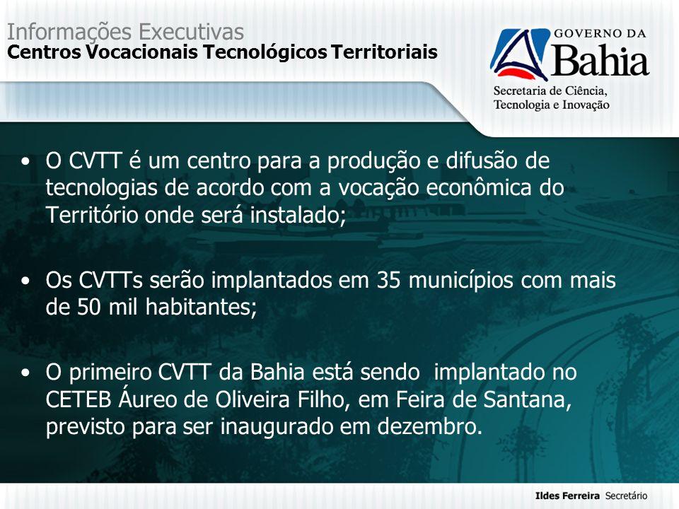 Informações Executivas Centros Vocacionais Tecnológicos Territoriais O CVTT é um centro para a produção e difusão de tecnologias de acordo com a vocaç