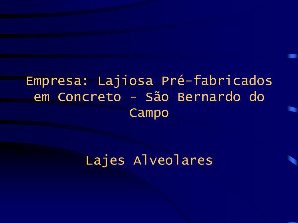 Empresa: Lajiosa Pré-fabricados em Concreto - São Bernardo do Campo Lajes Alveolares