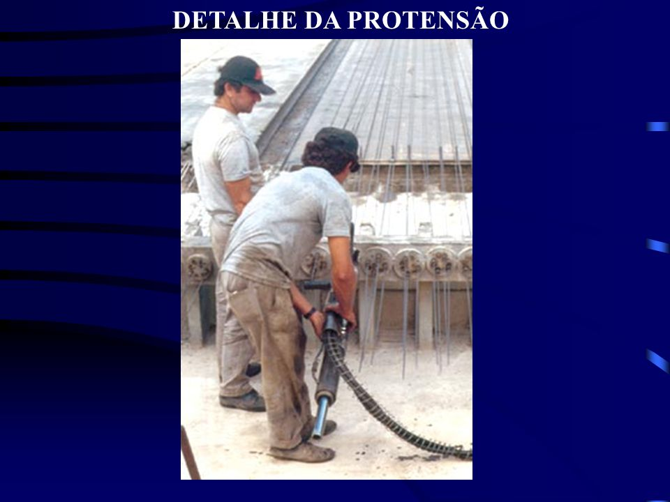 DETALHE DA PROTENSÃO