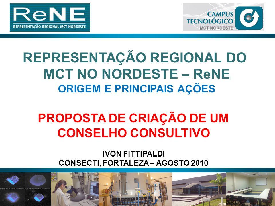 ORIGEM DECRETO Nº 5.886 DE 06 DE SETEMBRO DE 2006 CRIA, NA ESTRUTURA REGIMENTAL DO MCT, A REPRESENTAÇÃO REGIONAL DO MCT NO NORDESTE (ReNE/MCT), COMO UNIDADE DESCENTRALIZADA, DOTADA DE FLEXIBILIDADE E AUTONOMIA GERENCIAL; MISSÃO APOIAR E POTENCIALIZAR AS POLÍTICAS SETORIAIS DO MCT PARA A REGIÃO NORDESTE; EXERCER UM FORTE PAPEL DE ARTICULAÇÃO, MOBILIZAÇÃO, ACOMPANHAMENTO E AVALIAÇÃO DAS AÇÕES DO MINISTÉRIO NA REGIÃO; ADMINISTRAR DE FORMA COMPARTILHADA O CAMPUS MCT-NE..