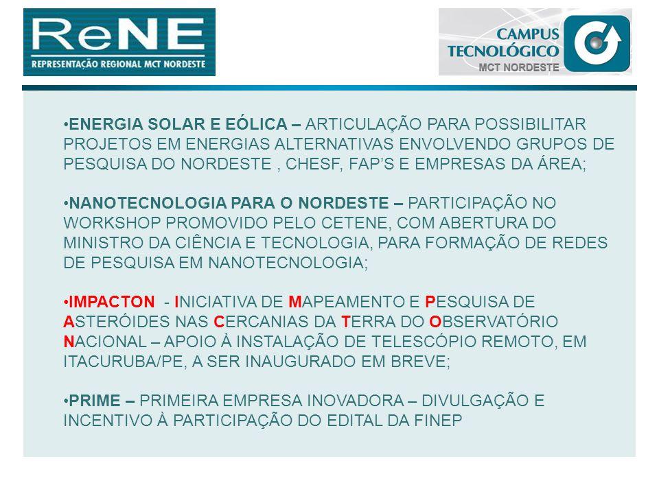ENERGIA SOLAR E EÓLICA – ARTICULAÇÃO PARA POSSIBILITAR PROJETOS EM ENERGIAS ALTERNATIVAS ENVOLVENDO GRUPOS DE PESQUISA DO NORDESTE, CHESF, FAPS E EMPR