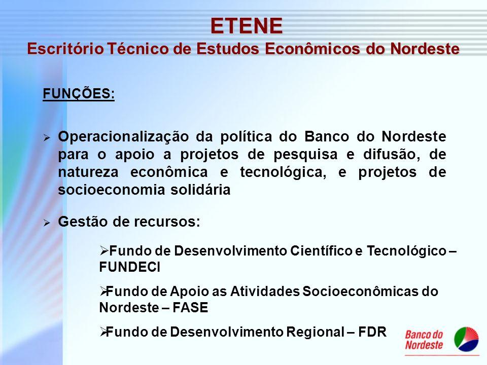 Operacionalização da política do Banco do Nordeste para o apoio a projetos de pesquisa e difusão, de natureza econômica e tecnológica, e projetos de s