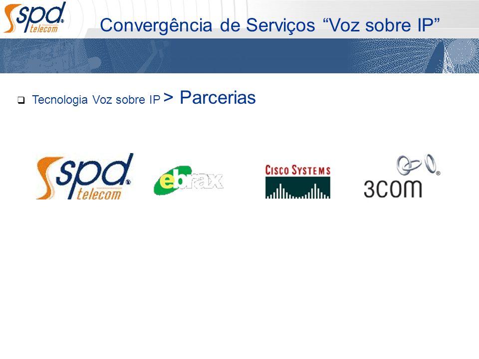 Tecnologia Voz sobre IP > Parcerias Convergência de Serviços Voz sobre IP