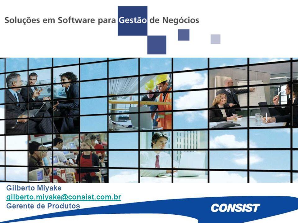 Gilberto Miyake gilberto.miyake@consist.com.br Gerente de Produtos