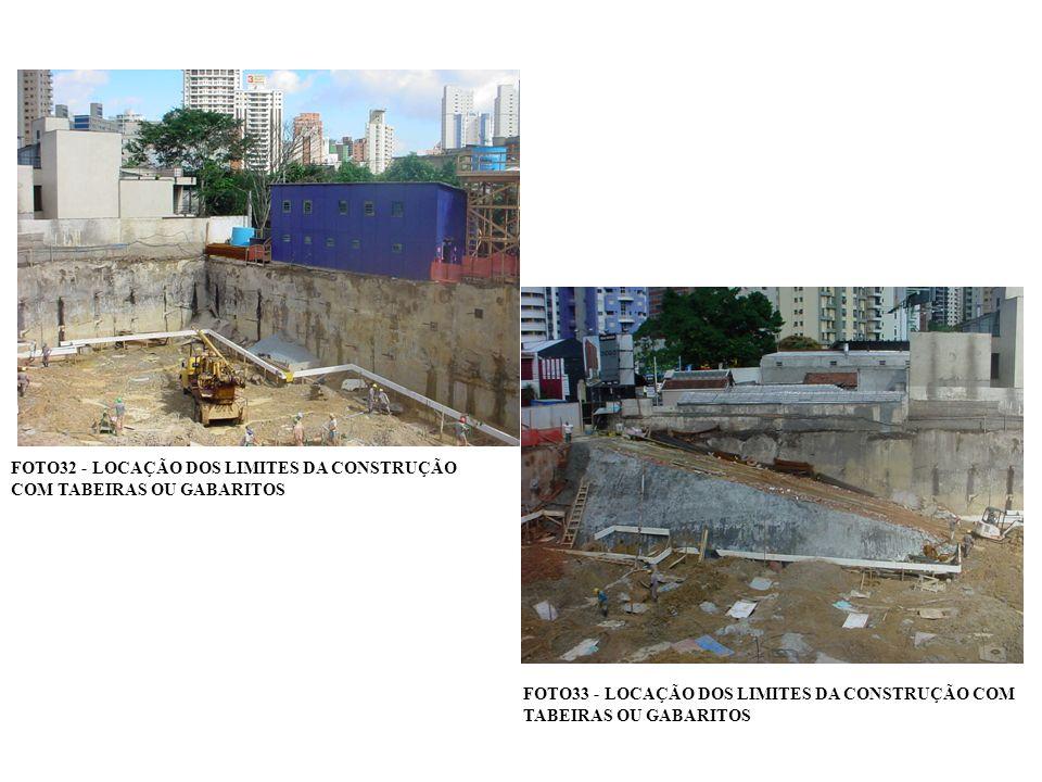FOTO32 - LOCAÇÃO DOS LIMITES DA CONSTRUÇÃO COM TABEIRAS OU GABARITOS FOTO33 - LOCAÇÃO DOS LIMITES DA CONSTRUÇÃO COM TABEIRAS OU GABARITOS