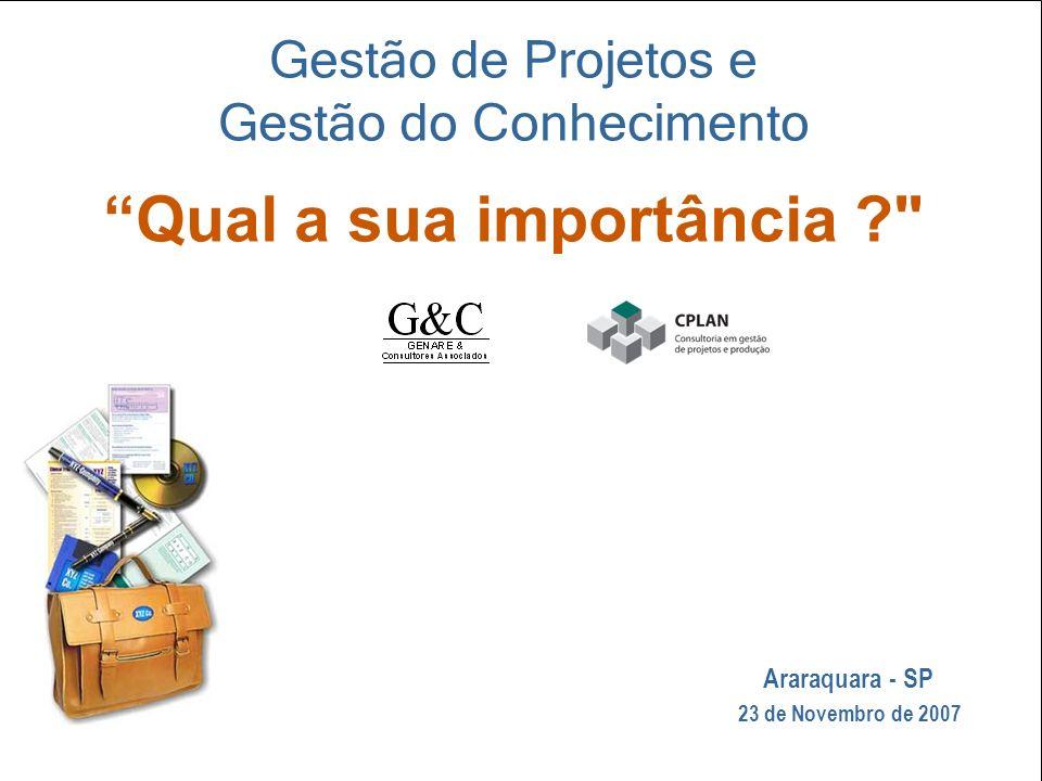 O que é Gerenciamento Estratégico de Projetos e Qual a sua importância ? © Danilo GENARE Denis, 2007 1 Gestão de Projetos e Gestão do Conhecimento Qua
