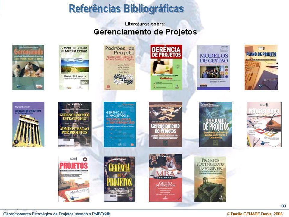 O que é Gerenciamento Estratégico de Projetos e Qual a sua importância ? © Danilo GENARE Denis, 2007 112 Referências Bibliográficas