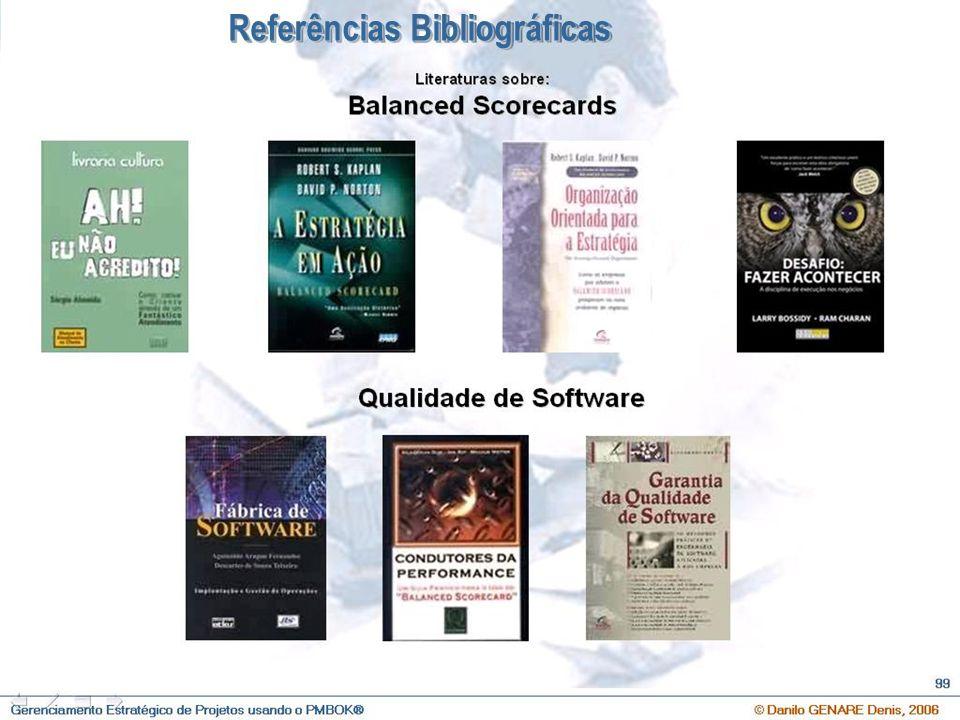 O que é Gerenciamento Estratégico de Projetos e Qual a sua importância ? © Danilo GENARE Denis, 2007 113 Referências Bibliográficas