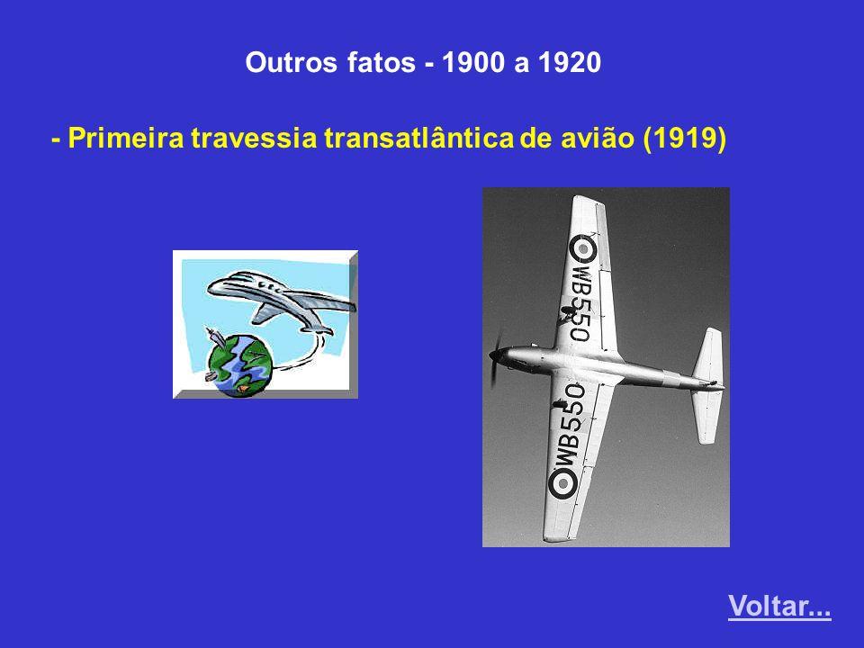 Outros fatos - 1900 a 1920 - Primeira travessia transatlântica de avião (1919) Voltar...