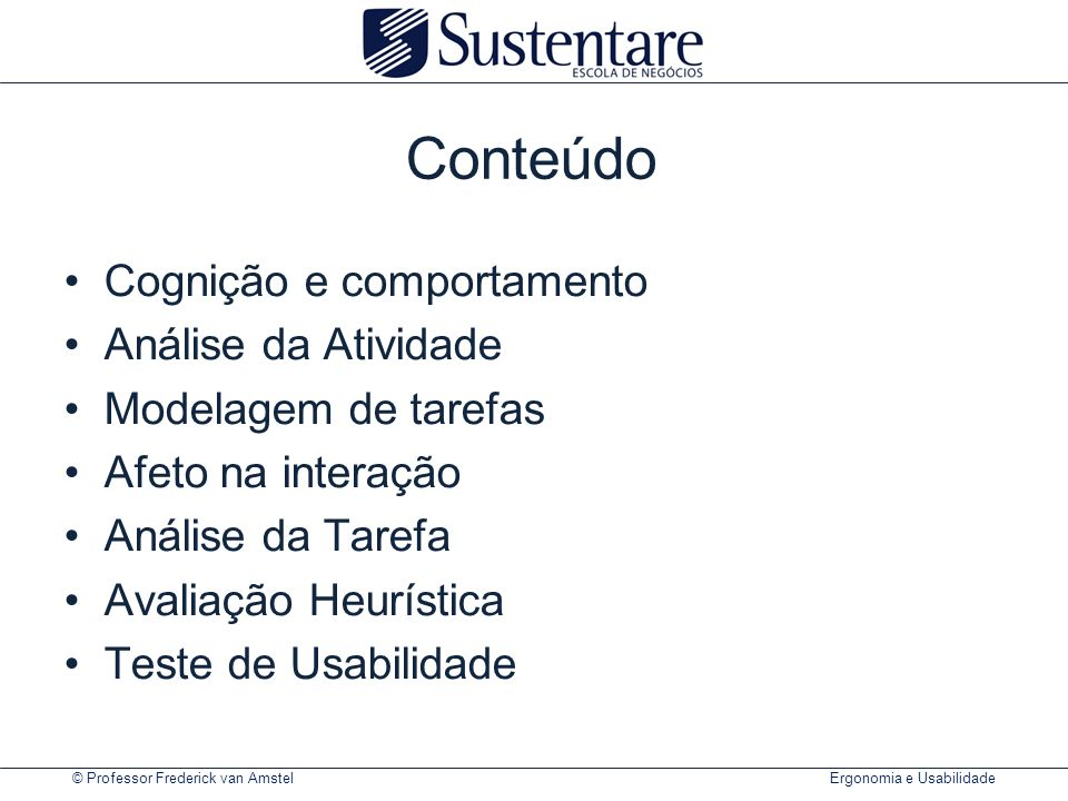 © Professor Frederick van Amstel Ergonomia e Usabilidade Psicologia Cognitiva