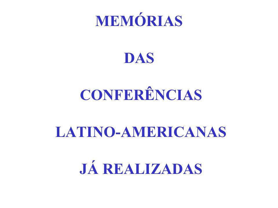 MEMÓRIAS DAS CONFERÊNCIAS LATINO-AMERICANAS JÁ REALIZADAS