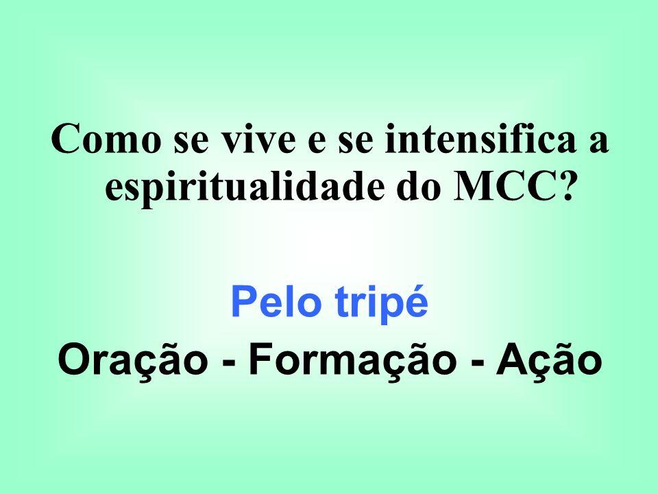 Como se vive e se intensifica a espiritualidade do MCC? Pelo tripé Oração - Formação - Ação