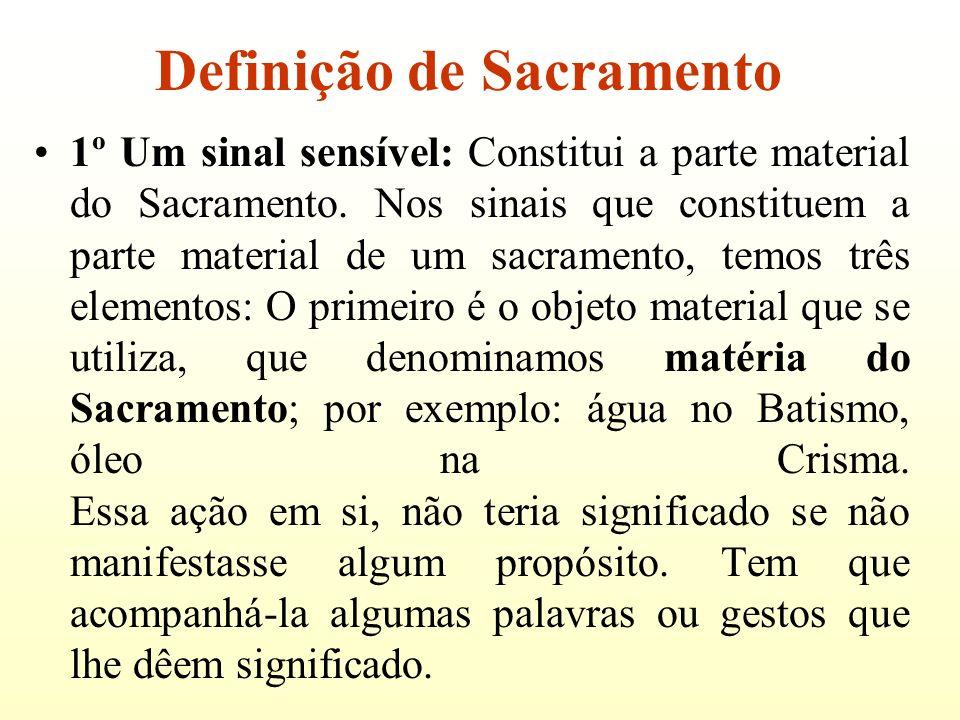 1º Um sinal sensível: Constitui a parte material do Sacramento. Nos sinais que constituem a parte material de um sacramento, temos três elementos: O p