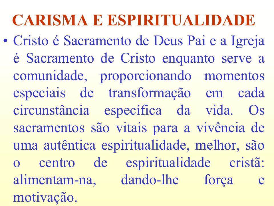 Cristo é Sacramento de Deus Pai e a Igreja é Sacramento de Cristo enquanto serve a comunidade, proporcionando momentos especiais de transformação em c