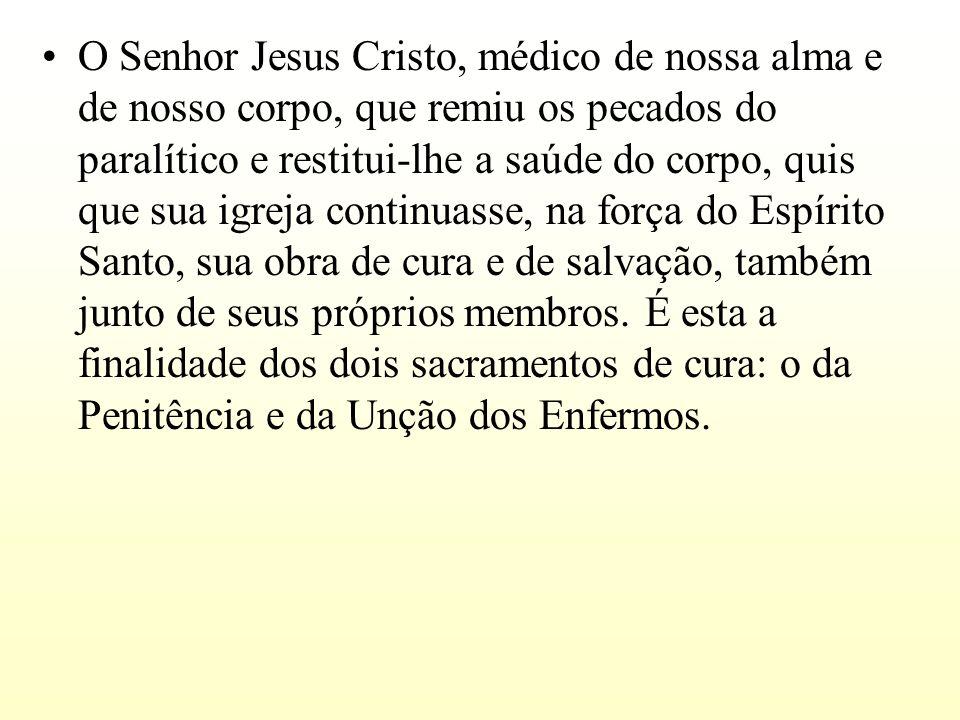 O Senhor Jesus Cristo, médico de nossa alma e de nosso corpo, que remiu os pecados do paralítico e restitui-lhe a saúde do corpo, quis que sua igreja