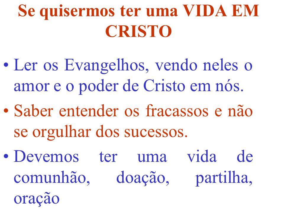 Ler os Evangelhos, vendo neles o amor e o poder de Cristo em nós.