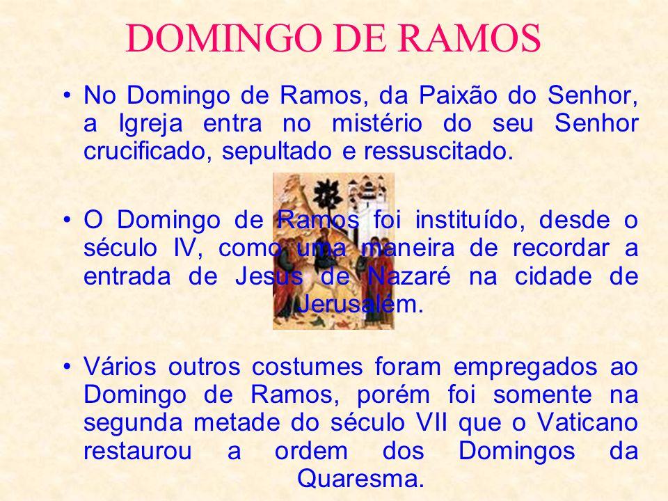 No Domingo de Ramos, da Paixão do Senhor, a Igreja entra no mistério do seu Senhor crucificado, sepultado e ressuscitado. O Domingo de Ramos foi insti