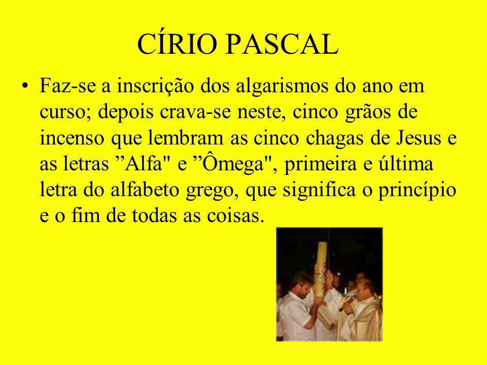 CÍRIO PASCAL Faz-se a inscrição dos algarismos do ano em curso; depois crava-se neste, cinco grãos de incenso que lembram as cinco chagas de Jesus e a