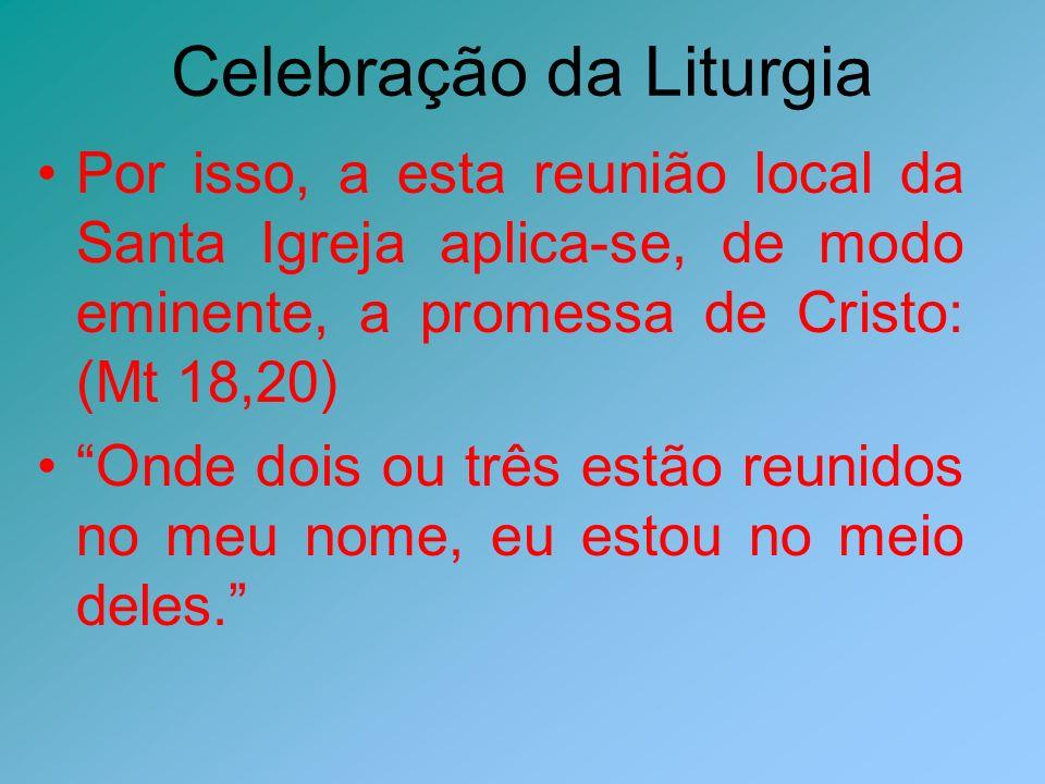 Celebração da Liturgia Vasos sagrados Outros objetos sagrados Panos de Altar Vestes litúrgicas Outros objetos do culto Livros litúrgicos Espaços sagrados