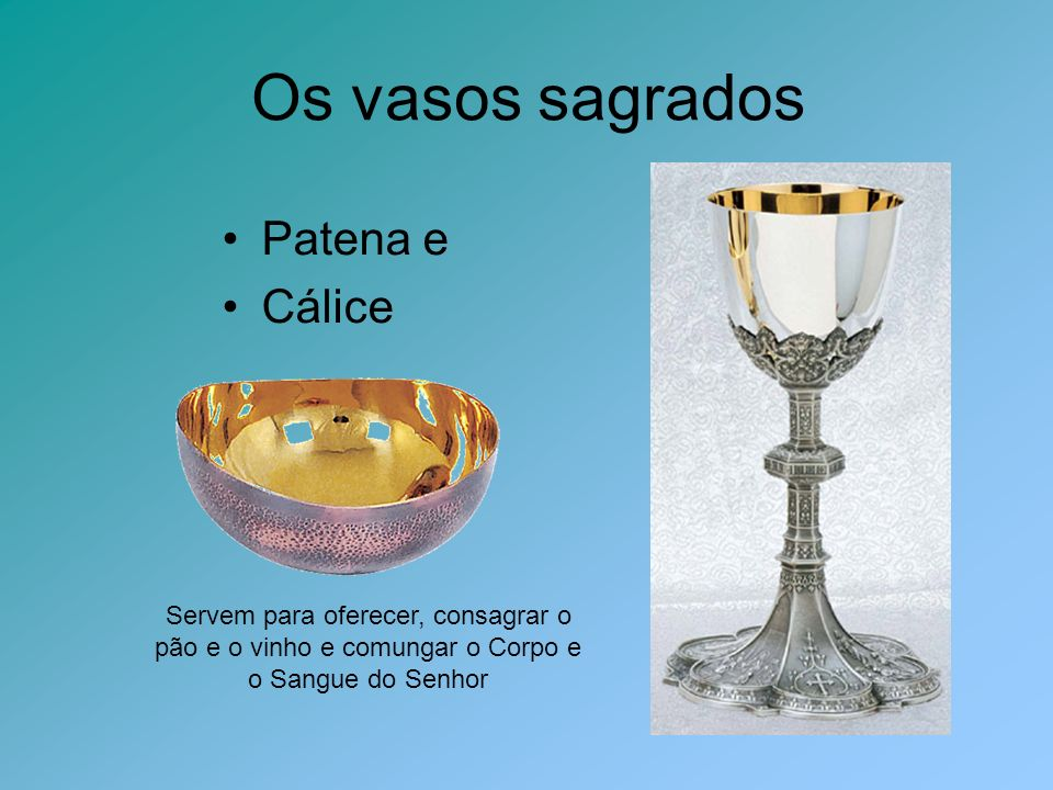 Outros objetos sagrados Naveta Pequeno vaso de metal, geralmente em forma de navio, que contêm grãos de incenso para serem depositados sobre as brasas incandescentes do turíbulo para as incensações.