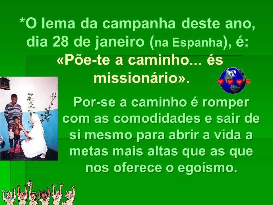 *O lema da campanha deste ano, dia 28 de janeiro ( na Espanha ), é: «Põe-te a caminho...