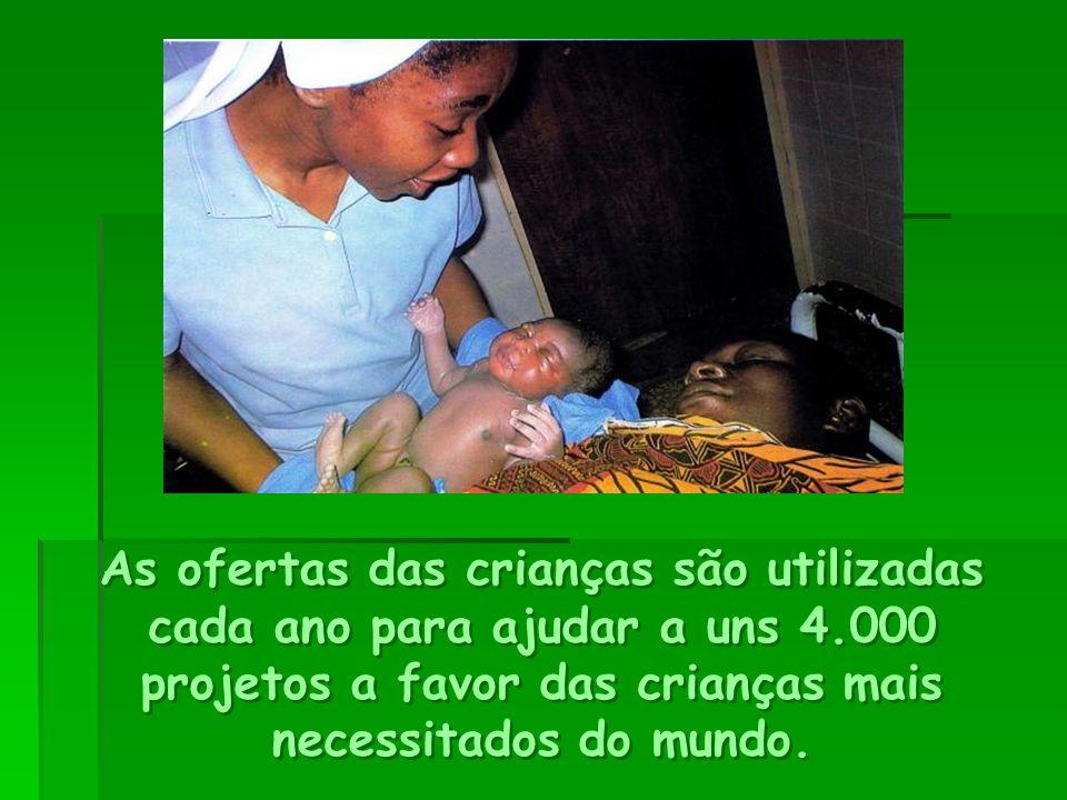 As ofertas das crianças são utilizadas cada ano para ajudar a uns 4.000 projetos a favor das crianças mais necessitados do mundo.