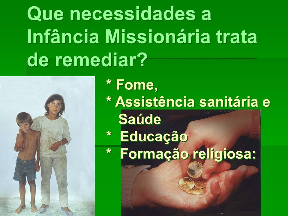 Que necessidades a Infância Missionária trata de remediar.