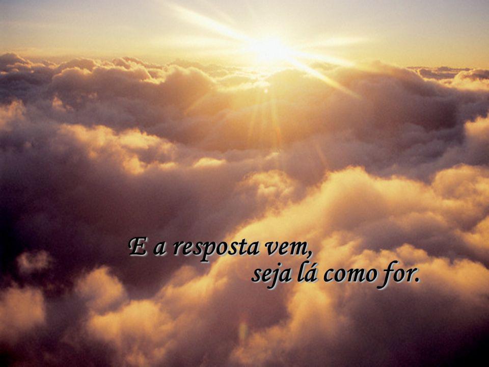 Quantas vezes pedimos a Deus um pouco de força, Quantas vezes pedimos a Deus um pouco de força, um pouco de luz? um pouco de luz?