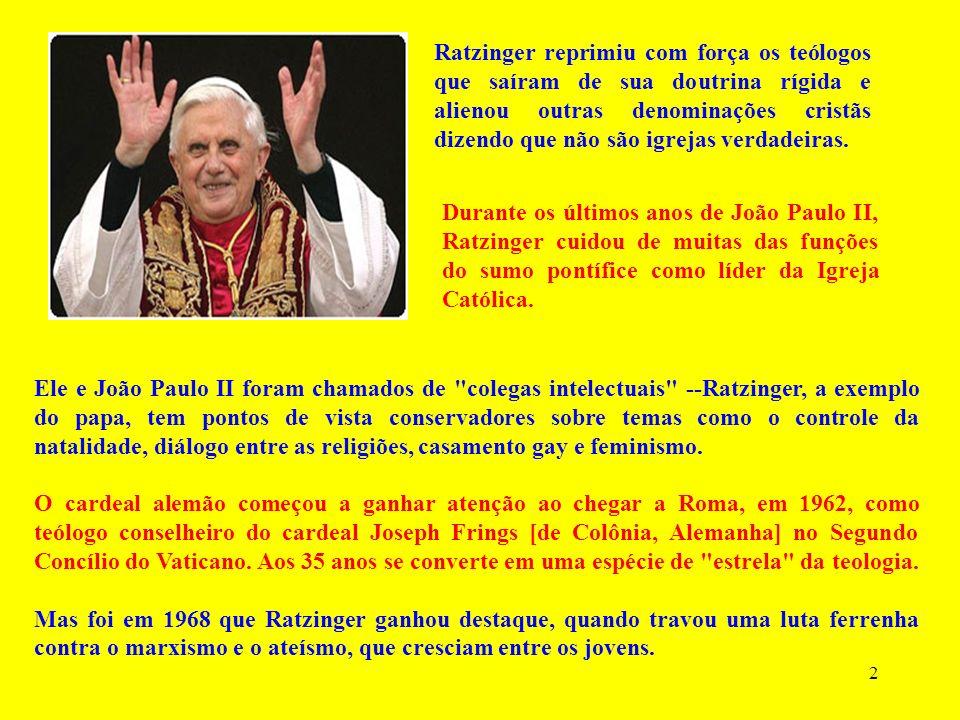 2 Ele e João Paulo II foram chamados de colegas intelectuais --Ratzinger, a exemplo do papa, tem pontos de vista conservadores sobre temas como o controle da natalidade, diálogo entre as religiões, casamento gay e feminismo.