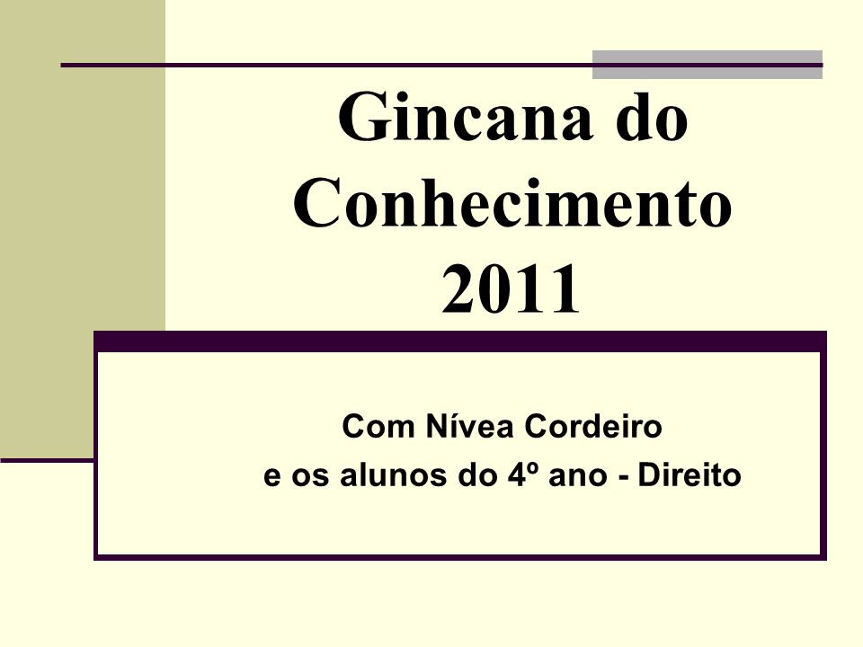 Gincana do Conhecimento 2011 Com Nívea Cordeiro e os alunos do 4º ano - Direito