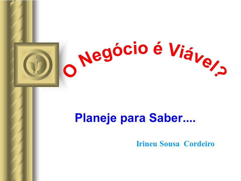 Planeje para Saber.... Irineu Sousa Cordeiro