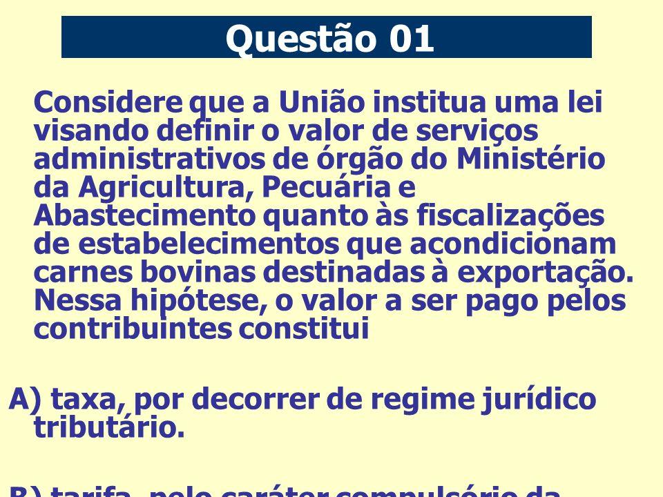 Questão 13 B - tem por fato gerador a prestação de serviço público divisível;