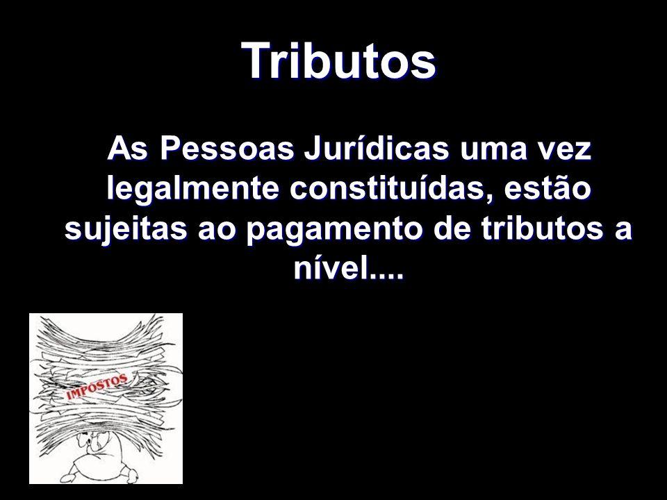 XXXXXXXxXXXXXXXx Tributos As Pessoas Jurídicas uma vez legalmente constituídas, estão sujeitas ao pagamento de tributos a nível.... As Pessoas Jurídic