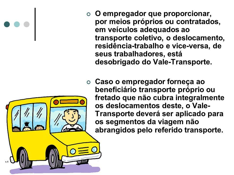 O empregador que proporcionar, por meios próprios ou contratados, em veículos adequados ao transporte coletivo, o deslocamento, residência-trabalho e