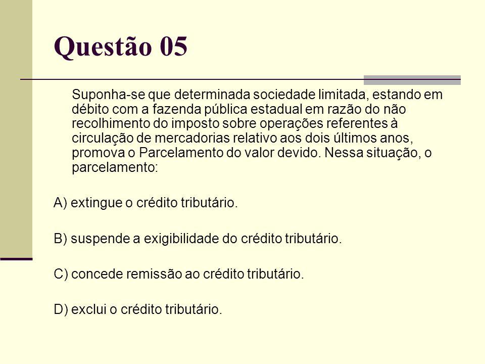 C) isenção. Questão 04