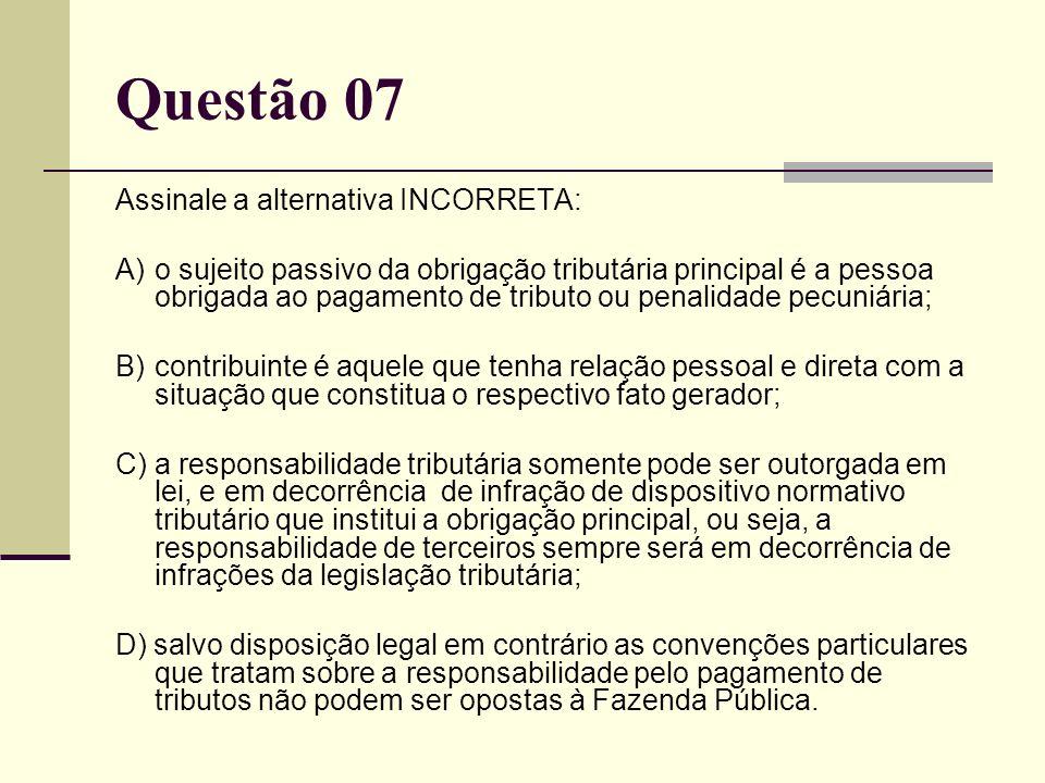 C) Não se aplica a anistia a atos praticados com simulação pelas pessoas jurídicas beneficiadas. Questão 06