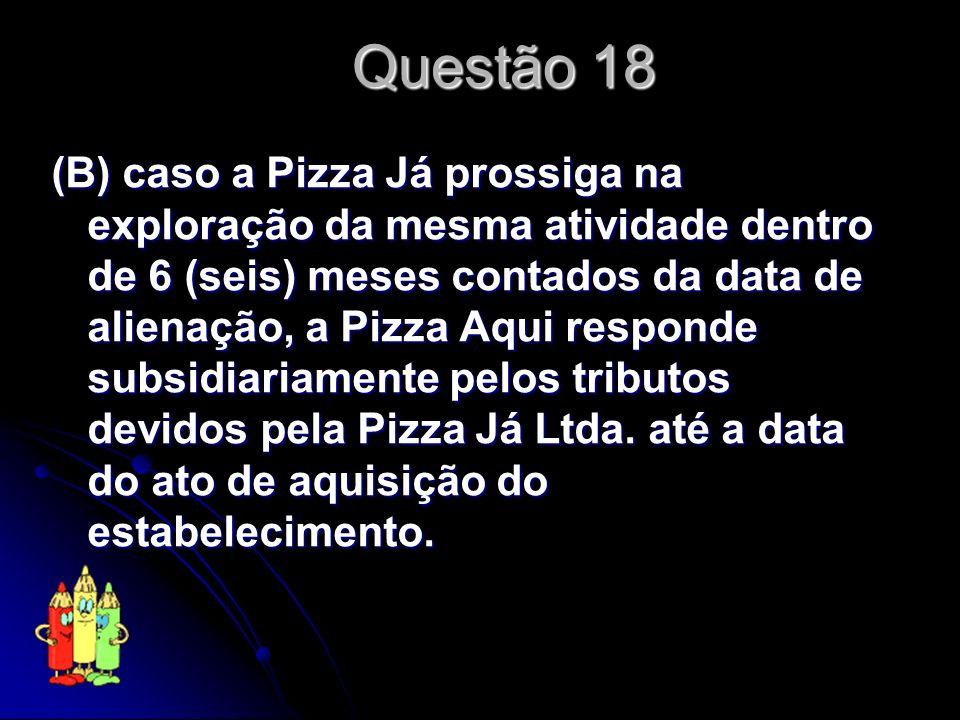 Pizza Aqui Ltda., empresa do ramo dos restaurantes, adquiriu o estabelecimento empresarial Pizza Já Ltda., continuando a exploração deste estabelecime